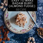 This easy to make almond fudge almond known as badam burfi recipe is sure to be a hit! We recommend making a batch of this almond burfi for your next get-together and is one of our favorite indian desserts that can be made quickly. This badam burfi recipe can also be made vegan with a quick few substitutions that we have listed!